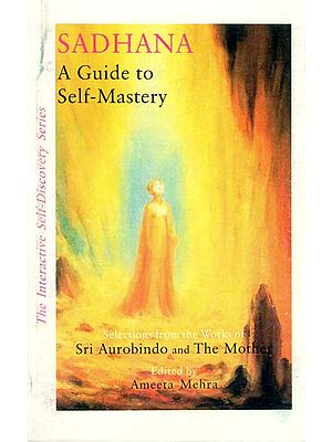 Sadhana- A Guide to Self Mastery