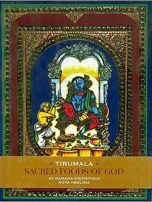 Tirumala- Sacred Foods of God