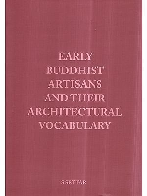 Early Buddhist Artisans and Their Architectural Vocabulary