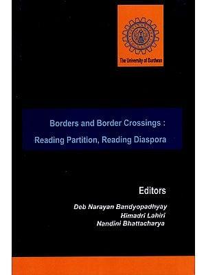 Borders and Border Crossings : Reading Paritition, Reading Diaspora