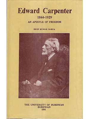Edward Carpenter- 1844-1929 : A Apostile of Freedom (An Old and Rare Book)