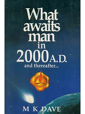 What Awaits Man in 2000 A.D. and Thereafter