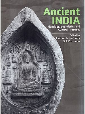 Ancient India- Identities, Boundaries and Cultural Practices