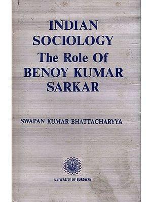 Indian Sociology The Role of Benoy Kumar Sarkar (An Old and Rare Book)