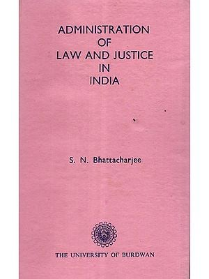Administration of Law and Justice in India (A Old and Rare Book)