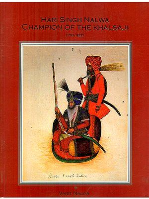 Hari Singh Nalwa- Champion of the Khalsa Ji (1791-1837)