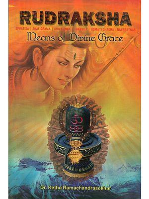 Rudraksha- Means of Divine Grace