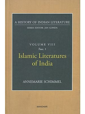 Islamic Literatures of India (A History of Indian Literature, Volume 8, Fasc. 1)