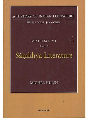Samkhya Literature (A History of Indian Literature, Volume 6, Fasc. 3)
