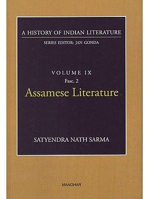 Assamese Literature (A History of Indian Literature, Volume IX, Fasc. 2)