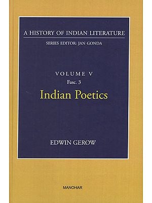 Indian Poetics (A History of Indian Literature, Volume V, Fasc. 3)