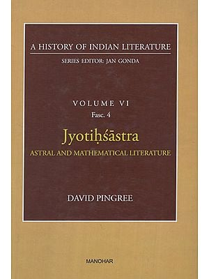 Jyotihsastra Astral and Mathematical Literature (A History of Indian Literature, Volume VI, Fasc. 4)