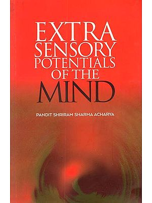 Extra Sensory Potentials of the Mind