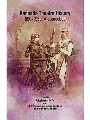 Kannada Theatre History (1850-1950: A Sourcebook)