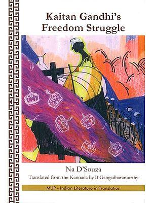 Kaitan Gandhi's Freedom Struggle