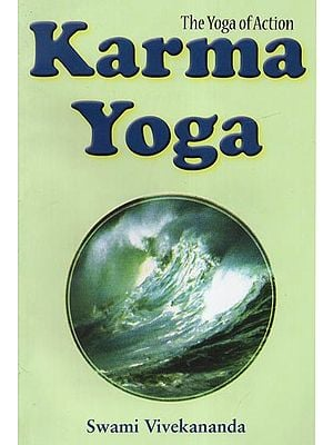 Karma Yoga (The Yoga of Action)