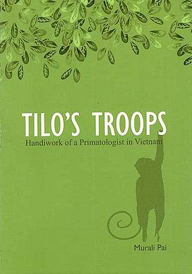 Tilo's Troops Handiwork of a Primatologist in Vietnam