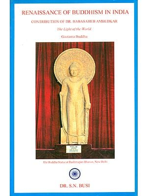 Renaissance of Buddhism in India- Contribution of Dr. Baba Saheb Ambedkar (The Light of the World-Gautam Buddha)