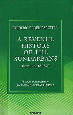 A Revenue History of The Sundarbans from 1765 to 1870