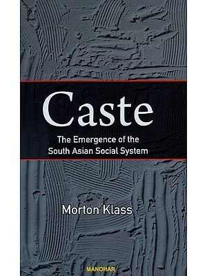 Caste The Emergence of The South Asian Social System