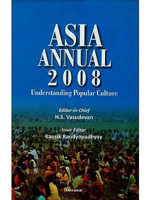 Asia Annual 2008 (Understanding Popular Culture)