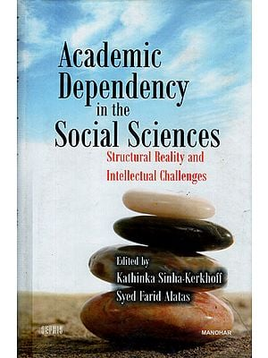 Academic Dependency in the Social Sciences (Structural Reality and Intellectual Challenges)