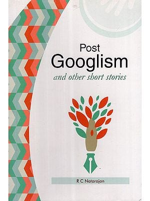 Post Googlism and Other Short Stories