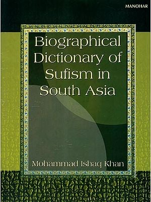 Biographical Dictionary of Sufism in South Asia