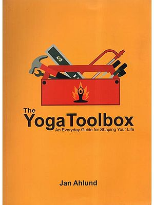 The Yoga Toolbox: An Everyday Guide for Shaping Your Life