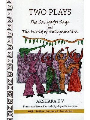 Two Plays (The Sahyadri Saga and The World of Swayamvara)