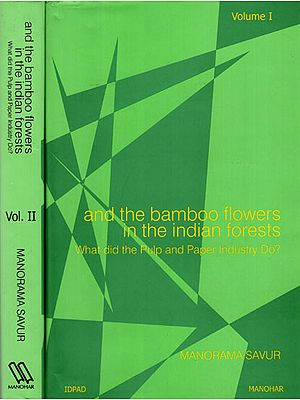 And The Bamboo Flowers in the Indian Forests- What Did the Pulp and Paper Industry Do? (A Set of 2 Volumes)