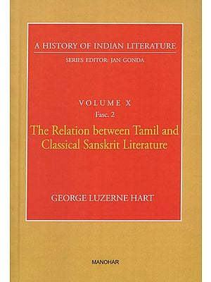 The Relation Between Tamil and Classical Sanskrit Literature (A History of Indian Literature, Volume X, Fasc. 2)