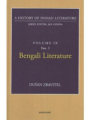 Bengali Literature (A History of Indian Literature, Volume IX, Fasc. 3)