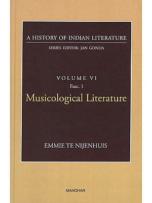 Musicological Literature (A History of Indian Literature, Volume VI, Fasc. 1)