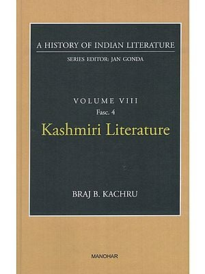 Kashmiri Literature (A History of Indian Literature, Volume VIII, Fasc. 4)