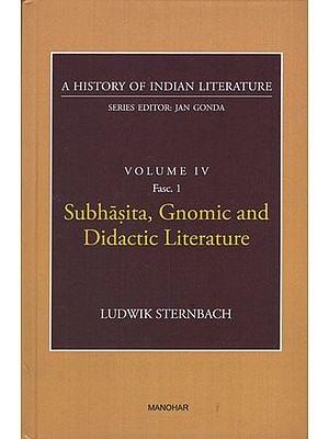 Subhasita, Gnomic and Didactic Literature (A History of Indian Literature, Volume IV, Fasc. 1)