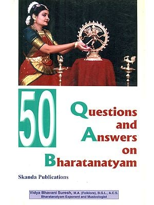 50 Questions and Answers on Bharatanatyam