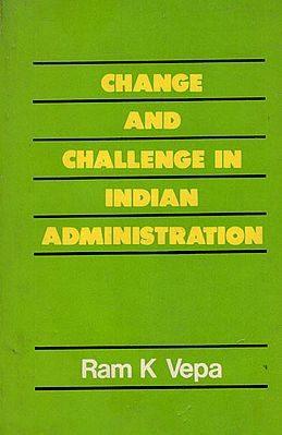 Change and Challenge in Indian Administration (An Old and Rare Book)