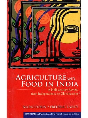 Agriculture and Food In India (A Half-Century Review from Independence to Globalization)