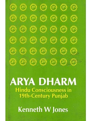 Arya Dharm (Hindu Consciousness in 19th-Century Punjab)