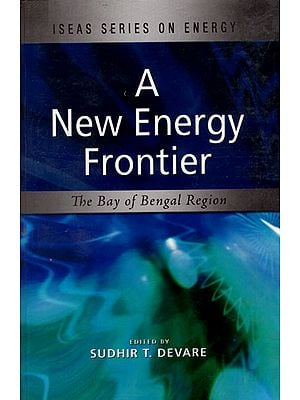 Iseas Series on Energy- A New Energy Frontier (The Bay of Bengal Region)