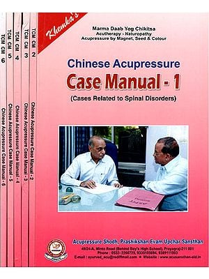 Chinese Acupressure- Case Manual: Cases Related to Spinal Disorders (Set of 6 Volumes)