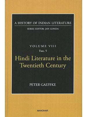 Hindi Literature in the Twentieth Century (A History of Indian Literature, Volume III, Fasc. 5)
