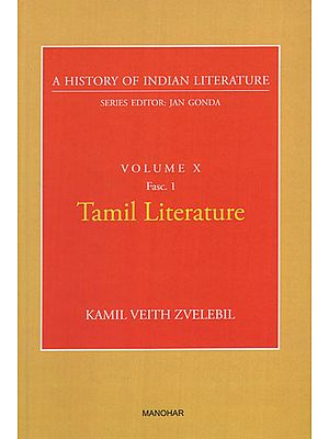 Tamil Literature (A History of Indian Literature, Volume X, Fasc. 1)