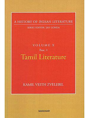 Tamil Literature (A History of Indian Literature, Volume X, Fasc. 1)