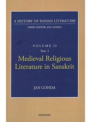 Medieval Religious Literature in Sanskrit (A History of Indian Literature, Volume II, Fasc. 1)