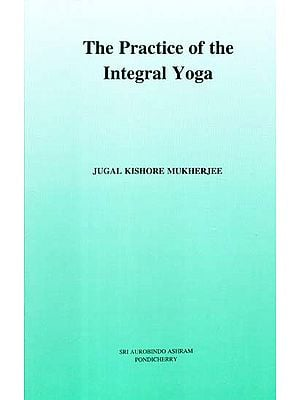 The Practice of the Integral Yoga