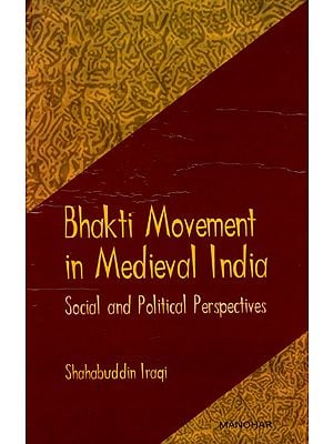 Bhakti Movement in Medieval India (Social and Political Perspectives)
