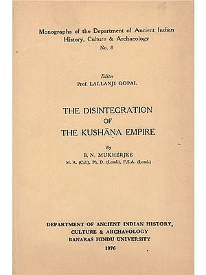 The Disintegration of The Kushana Empire (An Old and Rare Book)
