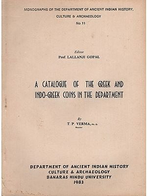 A Catalogue of The Greek and Indo-Greek Coins in the Department (An Old and Rare Book)